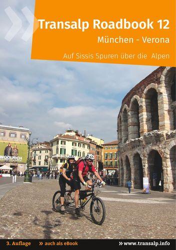 Transalp Roadbook 12: Sissi-Transalp München - Verona