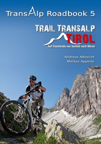 Transalp Roadbook 5: Trail Transalp Tirol 2.0