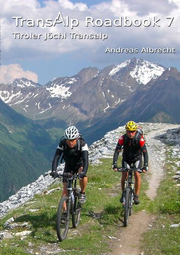 Transalp Roadbook 7: Tiroler Jöchl Transalp