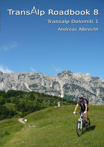 Transalp Roadbook 8: Transalp Dolomiti 1