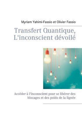 Transfert Quantique, L'inconscient dévoilé