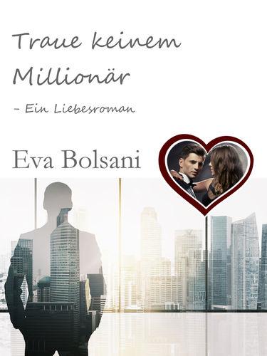 Traue keinem Millionär – Ein Liebesroman