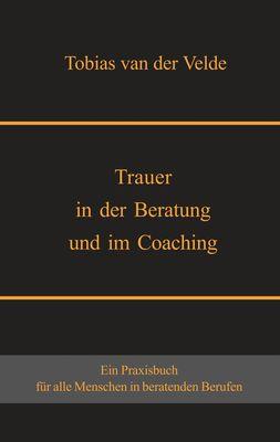 Trauer in der Beratung und im Coaching