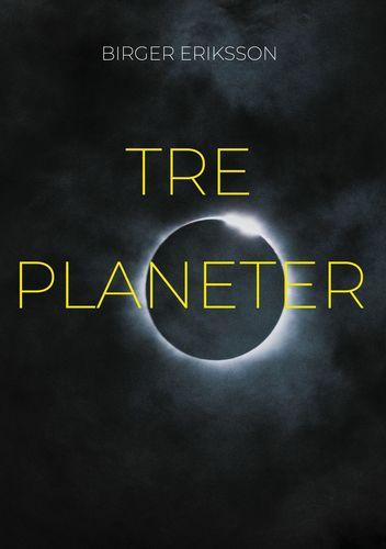 Tre Planeter