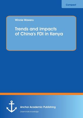Trends and impacts of China's FDI in Kenya