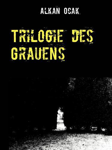 Trilogie des Grauens