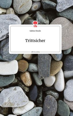 Trittsicher. Life is a Story - story.one