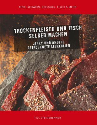 Trockenfleisch und Fisch selber machen