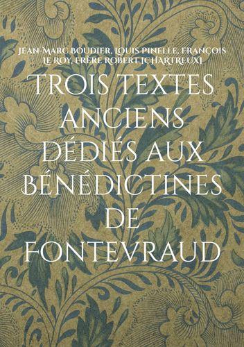 Trois textes anciens dédiés aux Bénédictines de Fontevraud