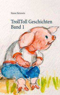 TrollToll Geschichten Band 1
