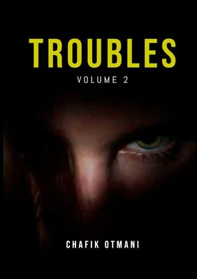 Troubles vol. 2