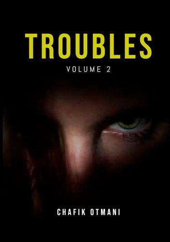 Troubles vol. 2