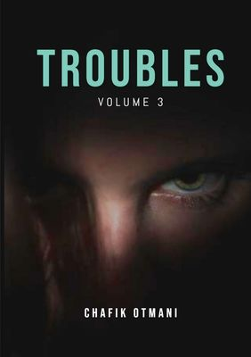 Troubles vol. 3