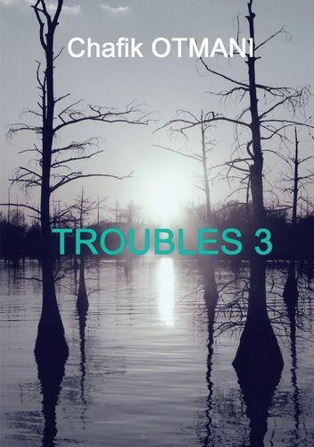 Troubles vol. 3