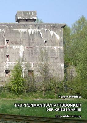 Truppenmannschaftsbunker der Kriegsmarine
