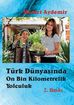 Türk Dünyasinda On Bin Kilometrelik Yolculuk