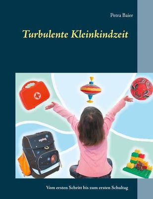 Turbulente Kleinkindzeit