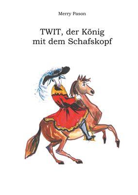 Twit, der König mit dem Schafskopf