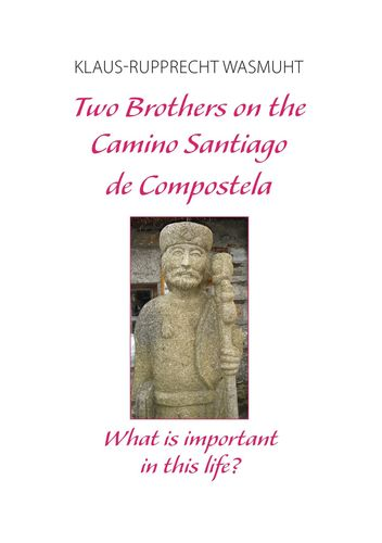 Two Brothers on the Camino Santiago de Compostela