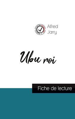 Ubu roi de Alfred Jarry (fiche de lecture et analyse complète de l'oeuvre)