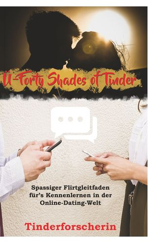 Ü-Forty Shades of Tinder
