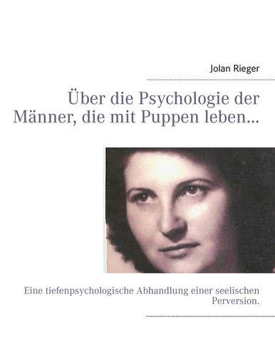 Über die Psychologie der Männer, die mit Puppen leben…