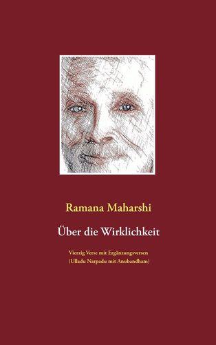 Über die Wirklichkeit: Vierzig Verse mit Ergänzungsversen (Ulladu Narpadu mit Anubandham)