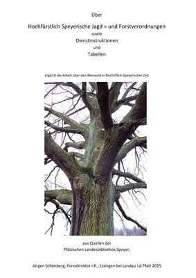 Über Hochfürstlich Speyerische Jagd - und Forstverordnungen