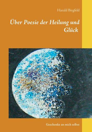 Über Poesie der Heilung und Glück