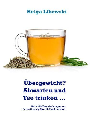 Übergewicht? Abwarten und Tee trinken ...