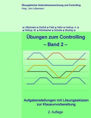 Übungen zum Controlling, Band 2, 2. Aufl.