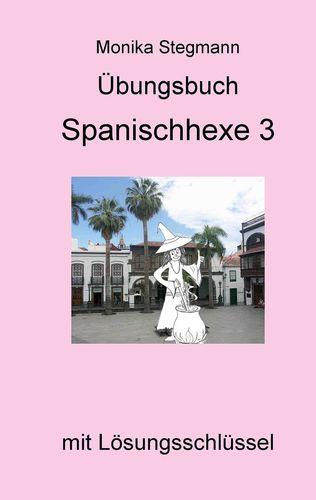 Übungsbuch Spanischhexe 3