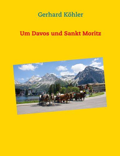 Um Davos und Sankt Moritz