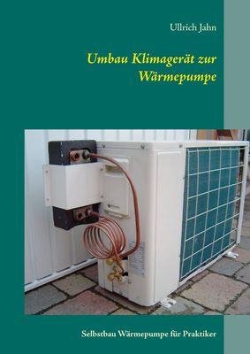 Umbau Klimagerät zur Wärmepumpe