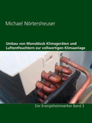Umbau von Monoblock Klimageräten und Luftentfeuchtern zur vollwertigen Klimaanlage