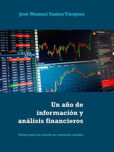 Un año de información y análisis financieros