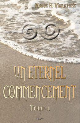 Un éternel commencement, tome 1