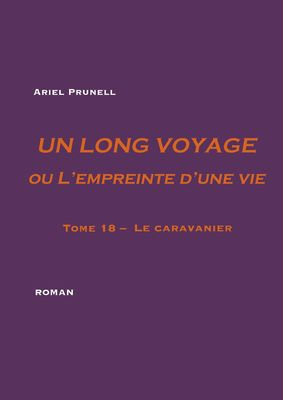 Un long voyage ou L'empreinte d'une vie - tome 18