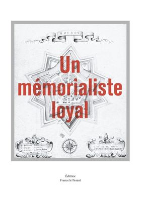 Un mémorialiste loyal