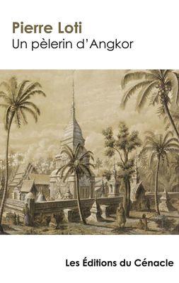 Un pèlerin d'Angkor (édition de référence)