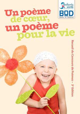Un poème de cœur, un poème pour la vie -  Edition 2010