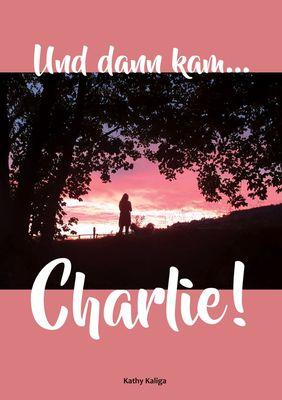 Und dann kam... Charlie!