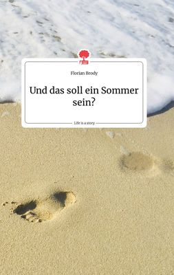 Und das soll ein Sommer sein? Life is a Story - story.one