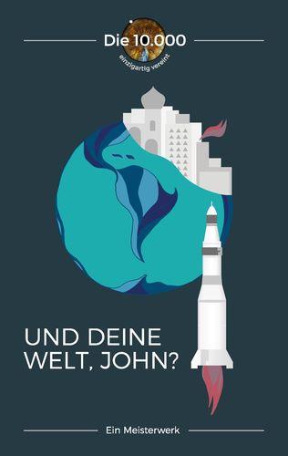 Und deine Welt, John?