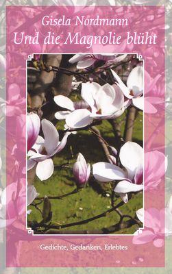 Und die Magnolie blüht