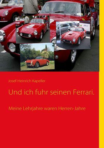Und ich fuhr seinen Ferrari.