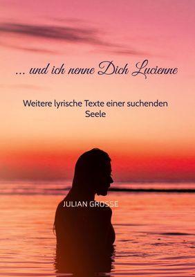 ... und ich nenne Dich Lucienne