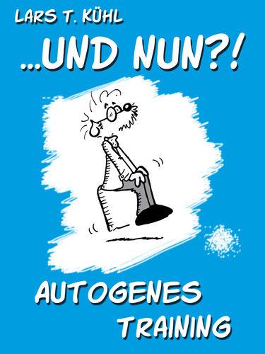 ...und nun?! Autogenes Training