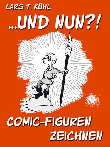...und nun?! Comic-Figuren zeichnen