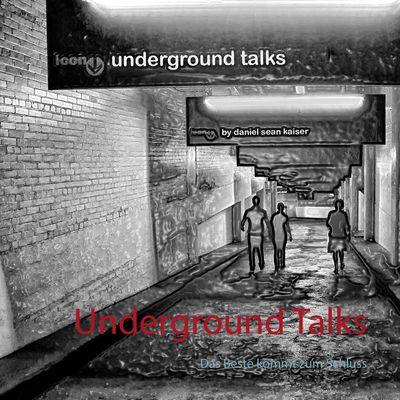 Underground Talks